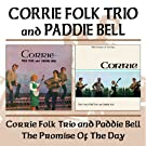 Corrie Folk Trio With Paddie Bell / Promise Of The Day