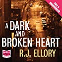 A Dark and Broken Heart (       UNABRIDGED) by R. J. Ellory Narrated by Robert Slade