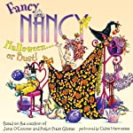Fancy Nancy: Halloween... or Bust! (       UNABRIDGED) by Jane O' Connor, Robin Preiss Glasser Narrated by Chloe Hennessee