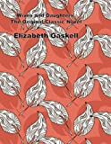 Wives and Daughters, The Original Classic Novel: (Elizabeth Gaskell Masterpiece Collection)