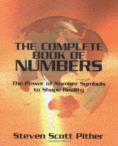 The Complete Book of Numbers: The Power of Number Symbols to Shape Reality