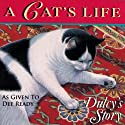 A Cat's Life: Dulcy's Story Audiobook by Dee Ready, Judy J. King Narrated by Andi Hicks
