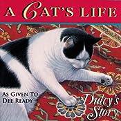 A Cat's Life: Dulcy's Story | [Dee Ready, Judy J. King]
