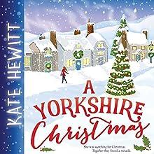 A Yorkshire Christmas | Livre audio Auteur(s) : Kate Hewitt Narrateur(s) : Karrissa Vacker