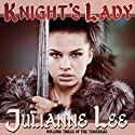 Knight's Lady Audiobook by Julianne Lee Narrated by Katina Kalin