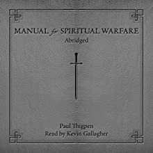 Manual for Spiritual Warfare (       UNABRIDGED) by Paul Thigpen Narrated by Kevin Gallagher