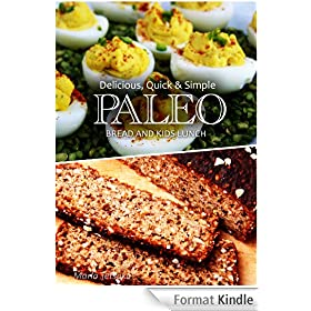 Paleo Bread and Kids Lunch - Delicious, Quick & Simple Recipes (English Edition)