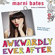 Awkwardly Ever After (       UNABRIDGED) by Marni Bates Narrated by Cassandra Morris