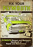 img - for Fix Your Plymouth, All Models 1967 to 1952 book / textbook / text book