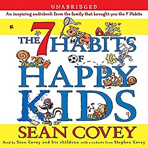 The 7 Habits of Happy Kids Audiobook