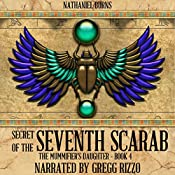 Secret of the 7th Scarab: The Mummifier's Daughter Series, Book 4 | Nathaniel Burns