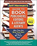 img - for Jeff Herman's Guide to Book Publishers, Editors and Literary Agents 2017: Who They Are, What They Want, How to Win Them Over book / textbook / text book