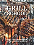 Grill School: Essential Techniques an...
