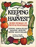 Keeping the Harvest: Preserving Your Fruits, Vegetables and Herbs (Down-to-Earth Book)