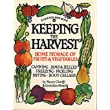 Keeping the Harvest: Preserving Your Fruits, Vegetables and Herbs (Down-to-Earth Book) ~ Nancy Chioffi