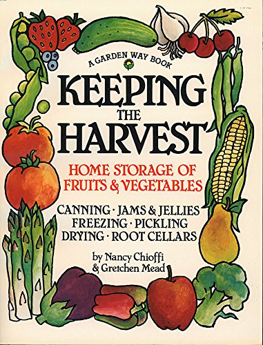 Keeping The Harvest: Preserving Your Fruits, Vegetables And Herbs (Down-To-Earth Book) front-240771