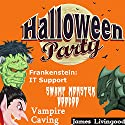 Halloween Party Book Set Audiobook by James Livingood Narrated by Michael Gilboe, J. Scott Bennett, Bryan Patrick Jones