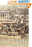 Delphi: A History of the Center of the Ancient World