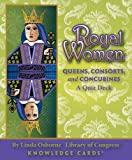 Royal Women: Queens, Consorts, and Concubines, A Knowledge Cards Quiz Deck (0764946889) by Linda Osborne