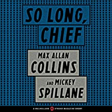 So Long, Chief: A Mulholland / Strand Magazine Short Audiobook by Max Allan Collins, Mickey Spillane Narrated by Christopher Ryan Grant