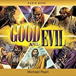 Good and Evil | Michael Pearl