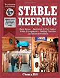 Stablekeeping: A Visual Guide to Safe and Healthy Horsekeeping (Horsekeeping Skills.)