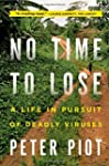 No Time to Lose - A Life in Pursuit o...