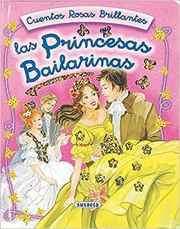 Princesas Bailarinas - Cuentos Rosas Brillantes (Cuentos Rosas