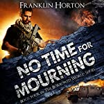 No Time for Mourning: The Borrowed World, Book 4 | Franklin Horton