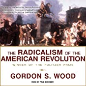 The Radicalism of the American Revolution | [Gordon S. Wood]
