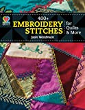 400+ Embroidery Stitches for Quilts & More