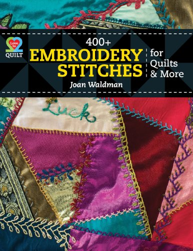 400+ Embroidery Stitches for Quilts (Love to Quilt)