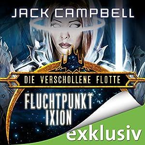 Fluchtpunkt Ixion (Die Verschollene Flotte 3) Hörbuch