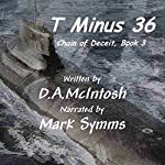T Minus 36: Chain of Deceit, Book 3 | David McIntosh