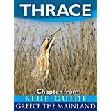 Thrace (Greece) with Xanthi, Alexandroupolis, the Via Egnatia, Komotini, the Evros Delta, Dadia Forest, Trajanopolis...