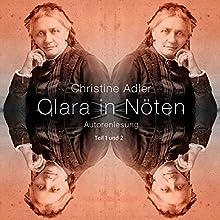 Clara in Nöten 1+2 Hörbuch von Christine Adler Gesprochen von: Christine Adler, Karsten Kolliski, Madlen Delang