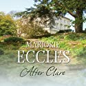 After Clare (       UNABRIDGED) by Marjorie Eccles Narrated by Julia Franklin
