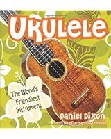 Ukulele: The World's Friendliest Instrument
