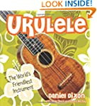 Ukulele: The World's Friendliest Inst...