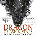 Dragon of Ash & Stars: The Autobiography of a Night Dragon Audiobook by H. Leighton Dickson Narrated by John Lee