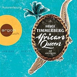 African Queen: Ein Abenteuer | [Helge Timmerberg]