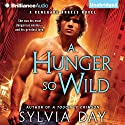 A Hunger So Wild: Renegade Angels Trilogy, Book 2 Audiobook by Sylvia Day Narrated by Rachel Vivette