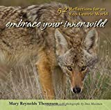 img - for Embrace Your Inner Wild: 52 Reflections for an Eco-Centric World book / textbook / text book