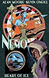Alan Moore Nemo: Heart of Ice by Alan Moore ( 2013 ) Hardcover
