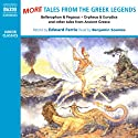 More Tales from the Greek Legends Audiobook by Edward Ferrie Narrated by Benjamin Soames