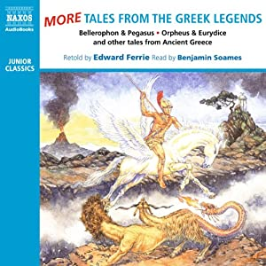 More Tales from the Greek Legends | [Edward Ferrie]