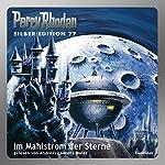 Im Mahlstrom der Sterne (Perry Rhodan Silber Edition 77) | Clark Darlton,Hans Kneifel,William Voltz,Ernst Vlcek,H. G. Francis