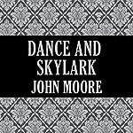 Dance and Skylark | John Moore