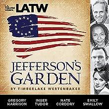 Jefferson's Garden | Livre audio Auteur(s) : Timberlake Wertenbaker Narrateur(s) : Rosalind Ayres, Nate Corddry, Ellis Greer, Gregory Harrison, Lovensky Jean-Baptiste, Ifan Meredith, Darren Richardson