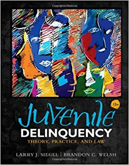 Juvenile Delinquency: Theory, Practice, and Law: Larry J. Siegel